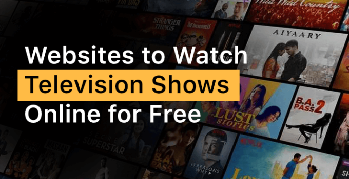 Top 5 Websites to Watch TV shows Online In 2019